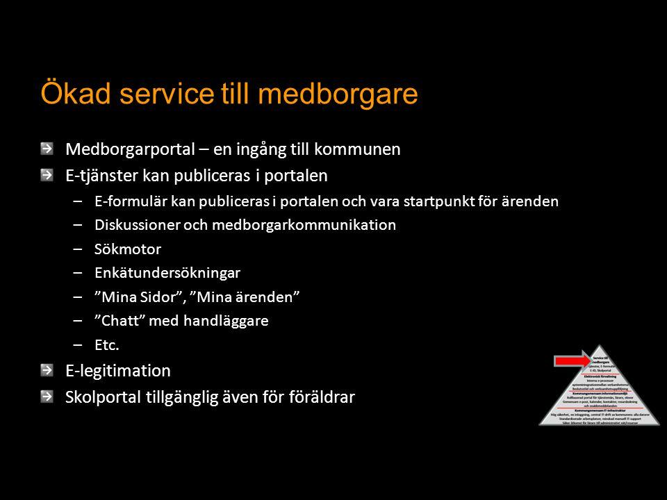 Ökad service till medborgare Medborgarportal – en ingång till kommunen E-tjänster kan publiceras i portalen –E-formulär kan publiceras i portalen och
