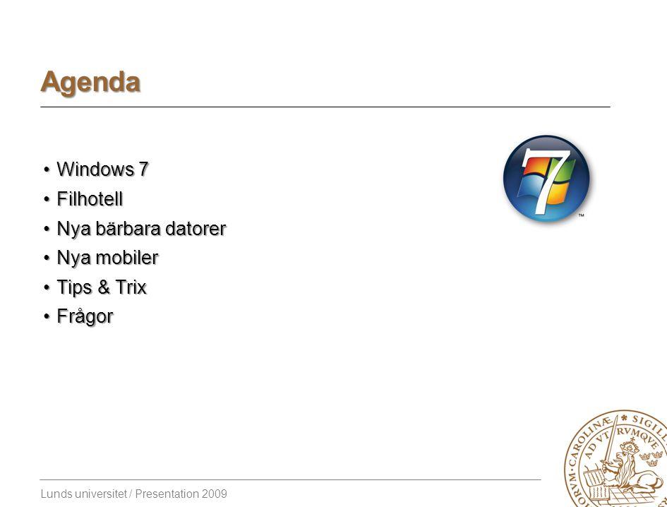 Lunds universitet / Presentation 2009 Agenda Windows 7Windows 7 FilhotellFilhotell Nya bärbara datorerNya bärbara datorer Nya mobilerNya mobiler Tips & TrixTips & Trix FrågorFrågor