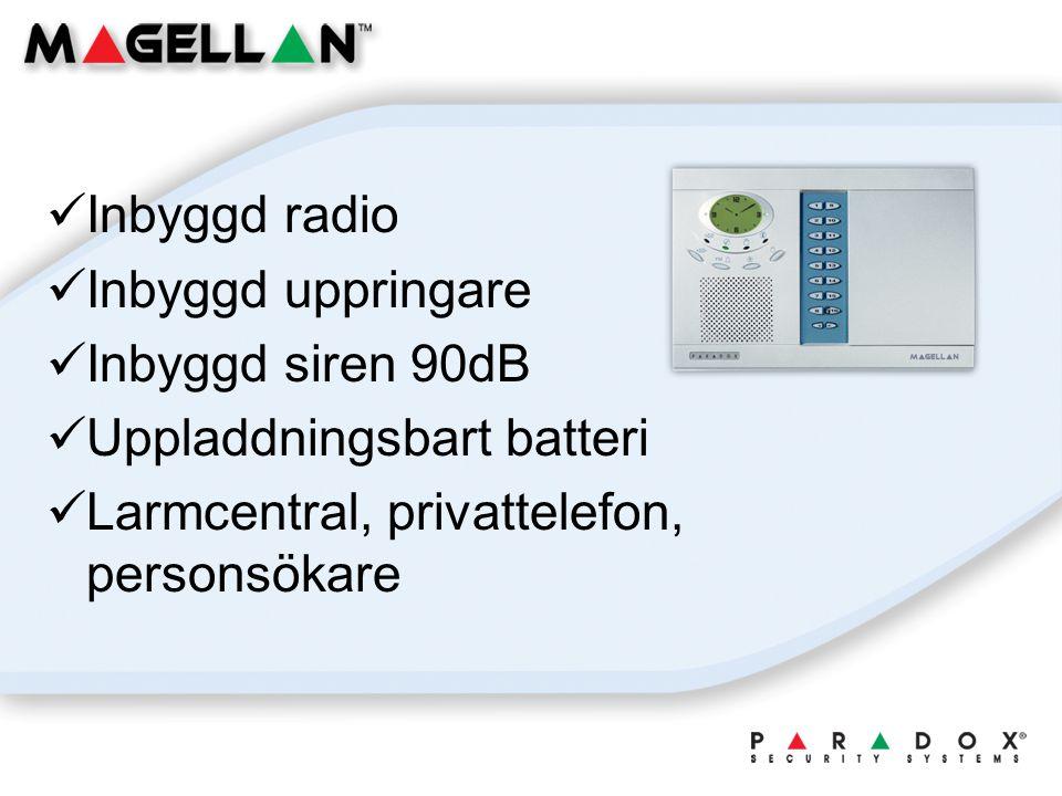Inbyggd radio Inbyggd uppringare Inbyggd siren 90dB Uppladdningsbart batteri Larmcentral, privattelefon, personsökare