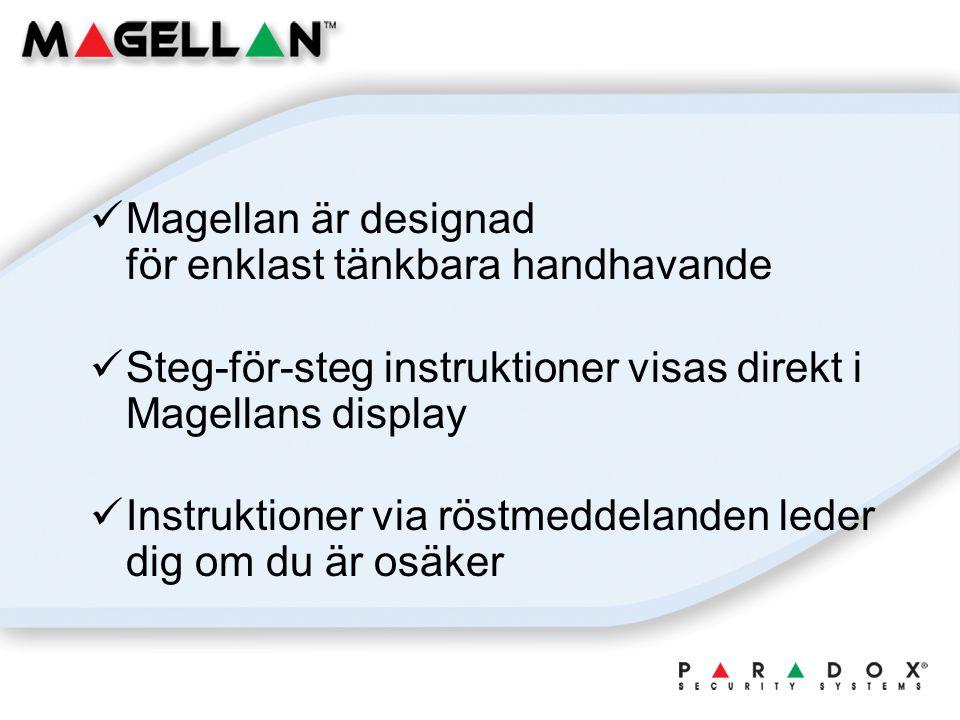 Magellan är designad för enklast tänkbara handhavande Steg-för-steg instruktioner visas direkt i Magellans display Instruktioner via röstmeddelanden leder dig om du är osäker