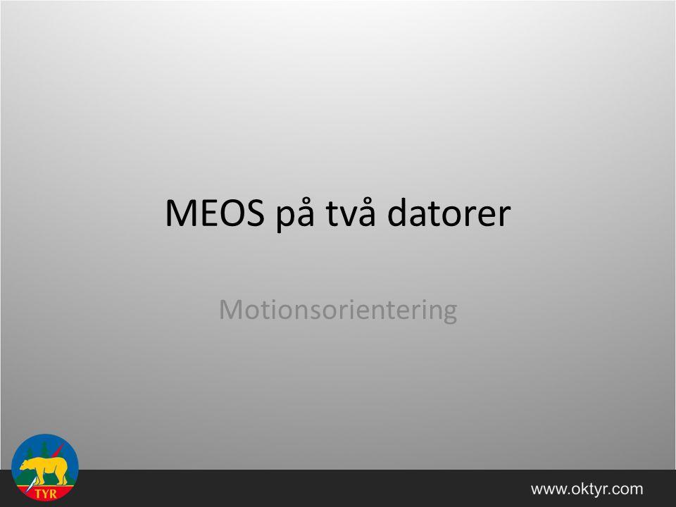 MEOS på två datorer Motionsorientering