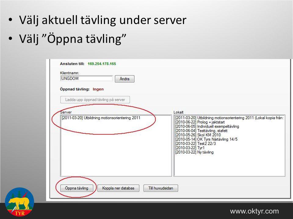 """Välj aktuell tävling under server Välj """"Öppna tävling"""""""