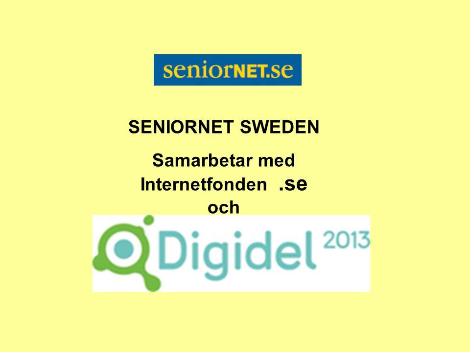 SENIORNET SWEDEN Samarbetar med Internetfonden.se och