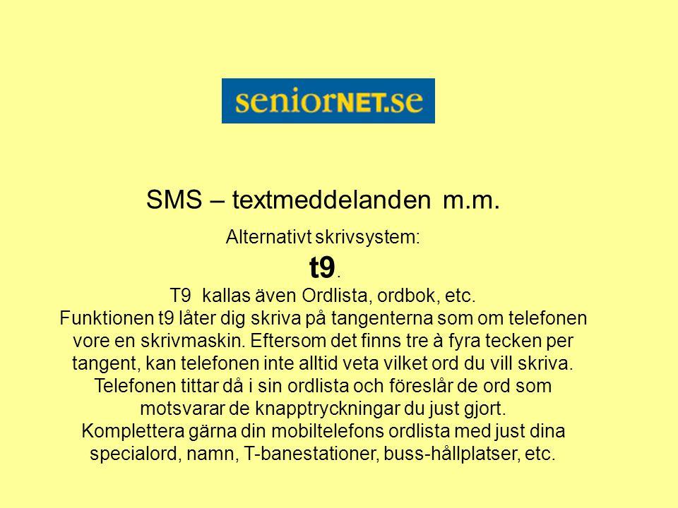 SMS – textmeddelanden m.m.Alternativt skrivsystem: t9.