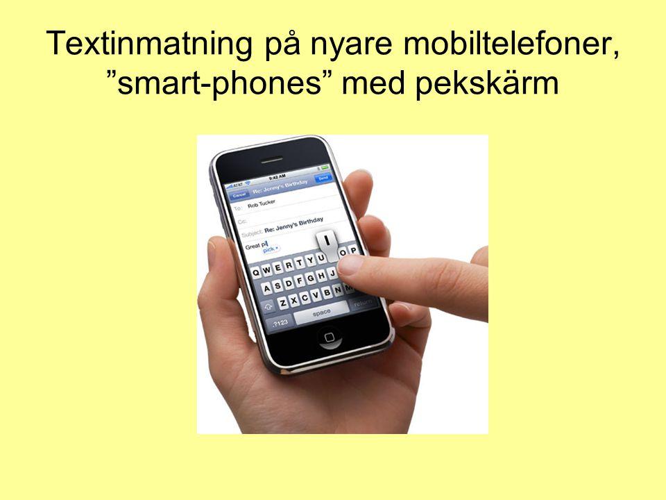 Textinmatning på nyare mobiltelefoner, smart-phones med pekskärm