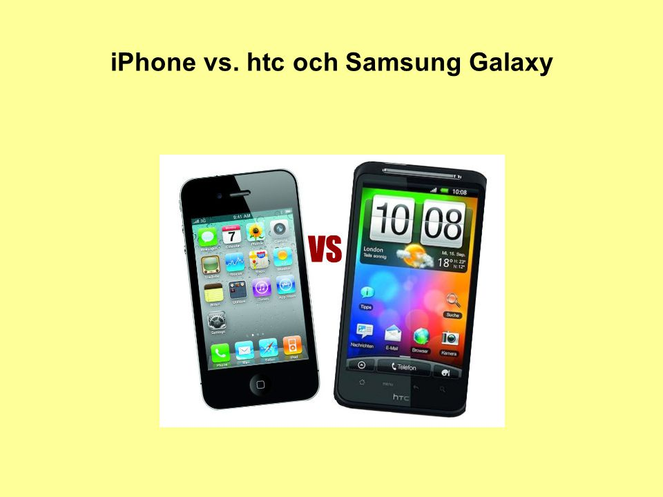iPhone vs. htc och Samsung Galaxy