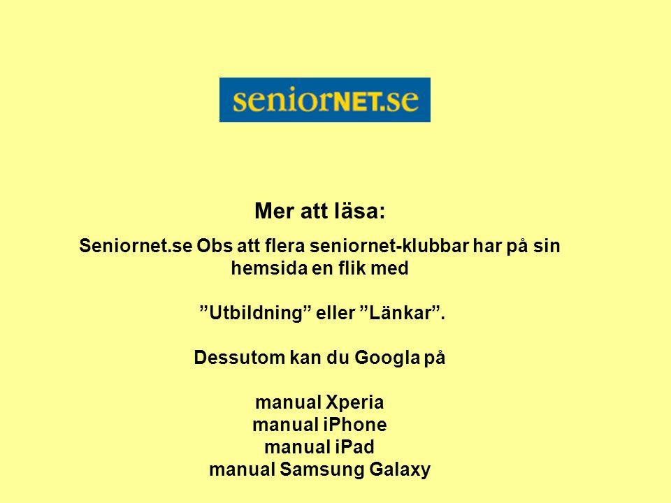 Mer att läsa: Seniornet.se Obs att flera seniornet-klubbar har på sin hemsida en flik med Utbildning eller Länkar .