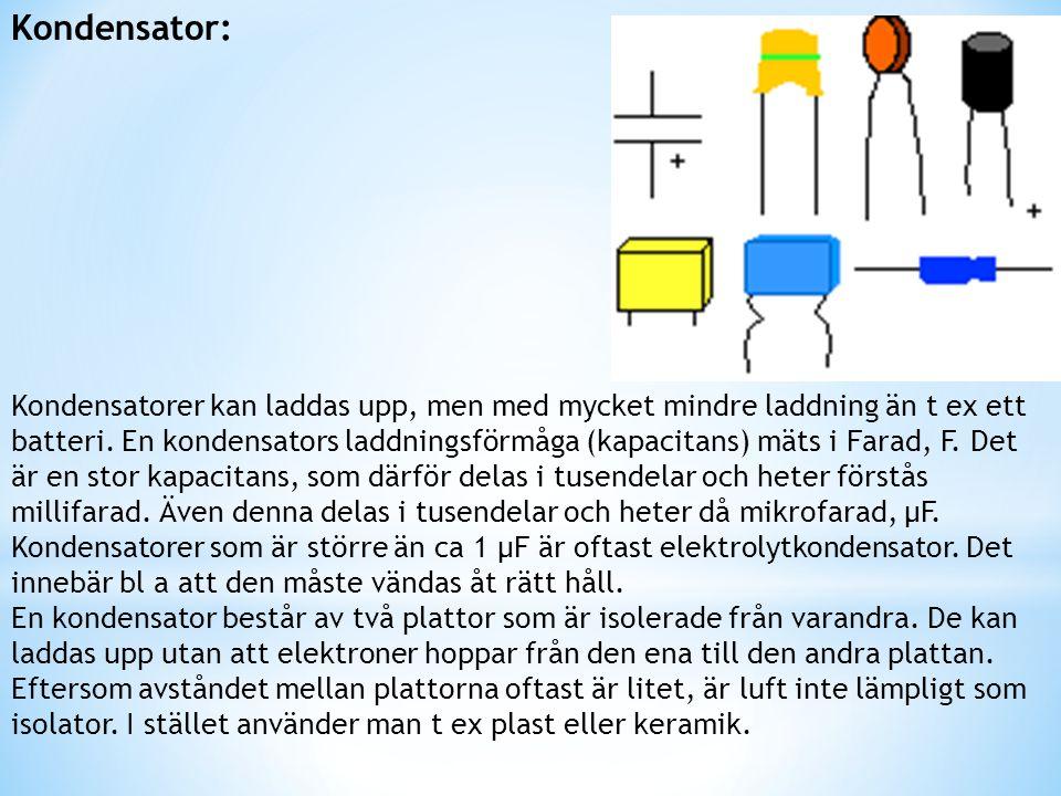 E MITTER B AS K OLLEKTOR Med bas-ström = transistorn öppnar