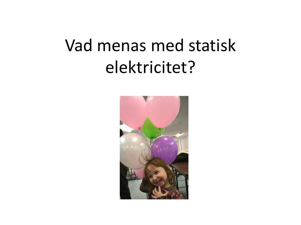 Vad menas med statisk elektricitet?
