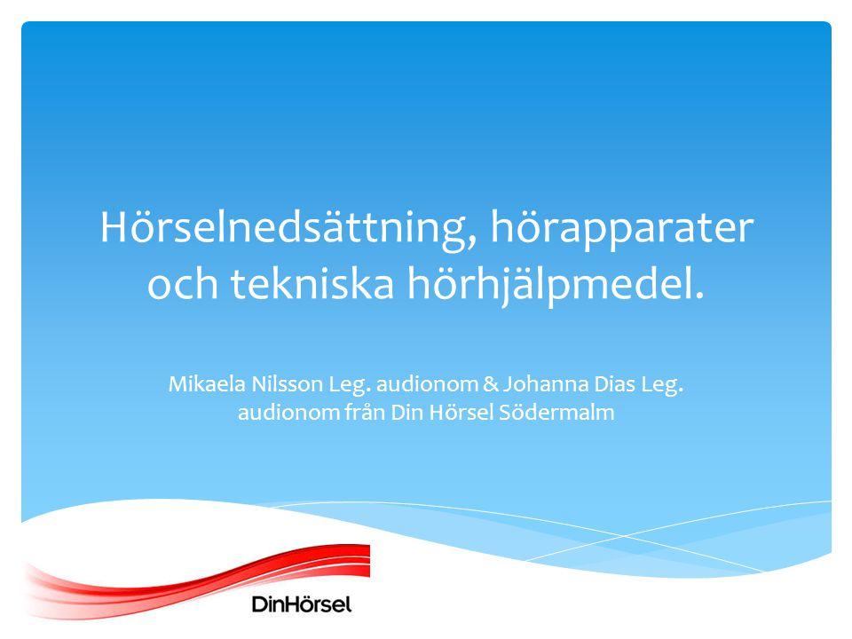 Hörselnedsättning, hörapparater och tekniska hörhjälpmedel. Mikaela Nilsson Leg. audionom & Johanna Dias Leg. audionom från Din Hörsel Södermalm