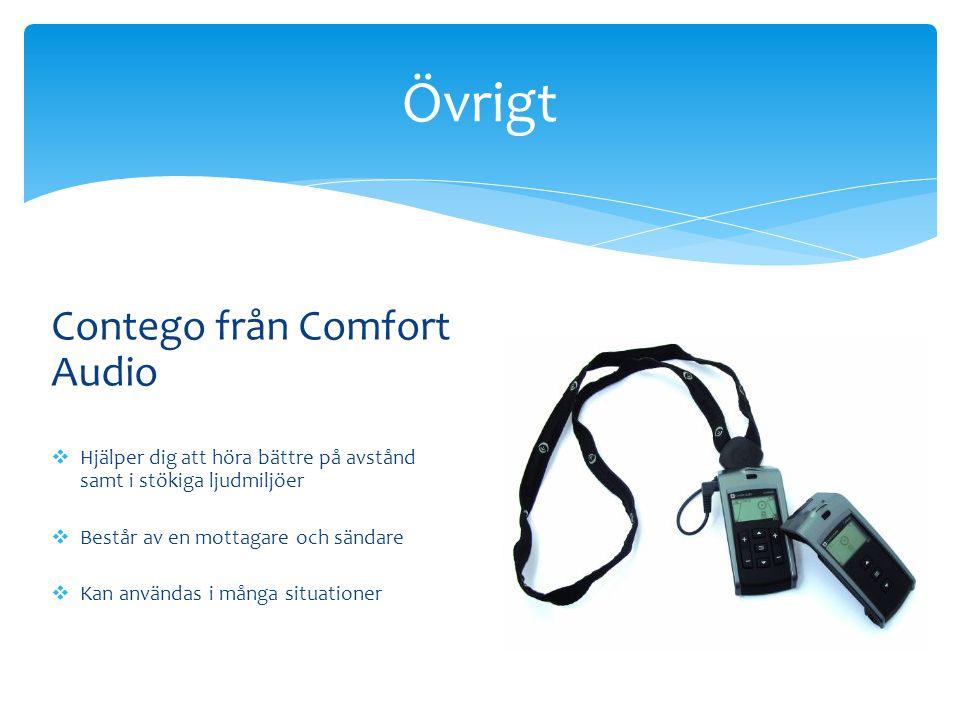 Contego från Comfort Audio  Hjälper dig att höra bättre på avstånd samt i stökiga ljudmiljöer  Består av en mottagare och sändare  Kan användas i m