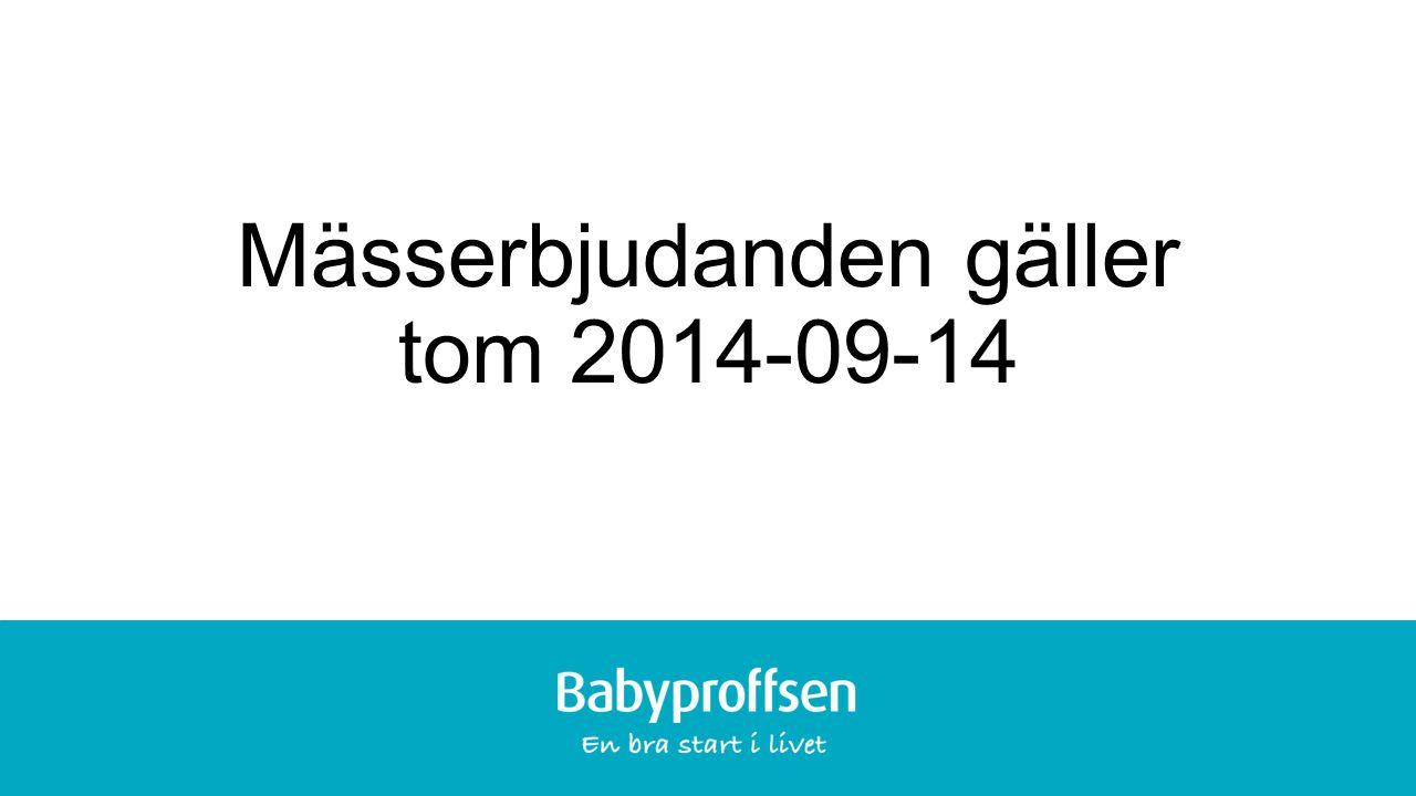 XXXXX Mässerbjudanden gäller tom 2014-09-14