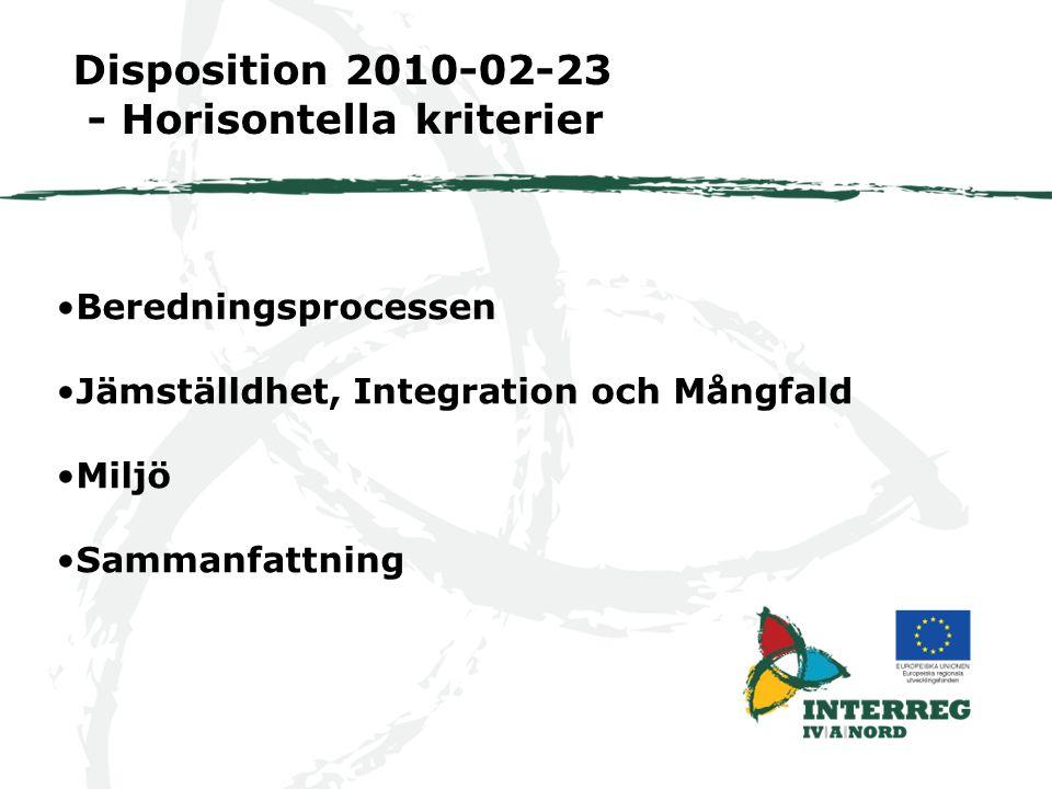 Beredningsprocessen Jämställdhet, Integration och Mångfald Miljö Sammanfattning Disposition 2010-02-23 - Horisontella kriterier