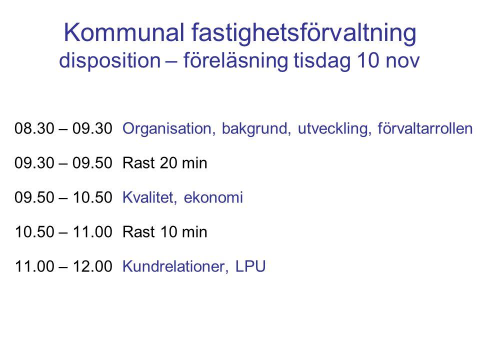 Kommunal fastighetsförvaltning disposition – föreläsning torsdag 12 nov 08.30 – 09.20Utdelning gruppuppgift, juridik 09.20 – 09.30 Rast 09.30 – 10.00Information om Norrlandsoperan 10.00 – 10.30 Rast + egen transport 10.30 – 11.45Studiebesök på Norrlandsoperan