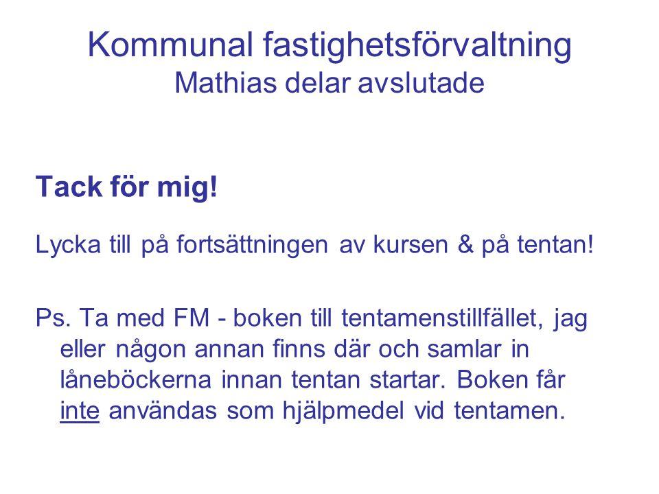 Kommunal fastighetsförvaltning Mathias delar avslutade Tack för mig.