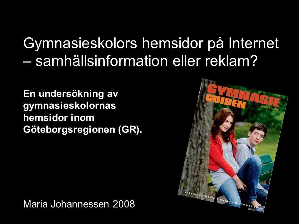 Gymnasieskolors hemsidor på Internet – samhällsinformation eller reklam? En undersökning av gymnasieskolornas hemsidor inom Göteborgsregionen (GR). Ma
