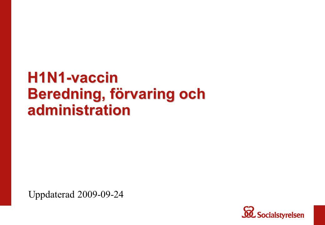 Innehåll Förpackningstyp och innehåll Lot-nummer (batchnummer) Etiketter för identifiering Instruktion för beredning Materialbehov, kringutrustning Hållbarhet färdig blandning Förvaringsanvisning Administrering av vaccinet