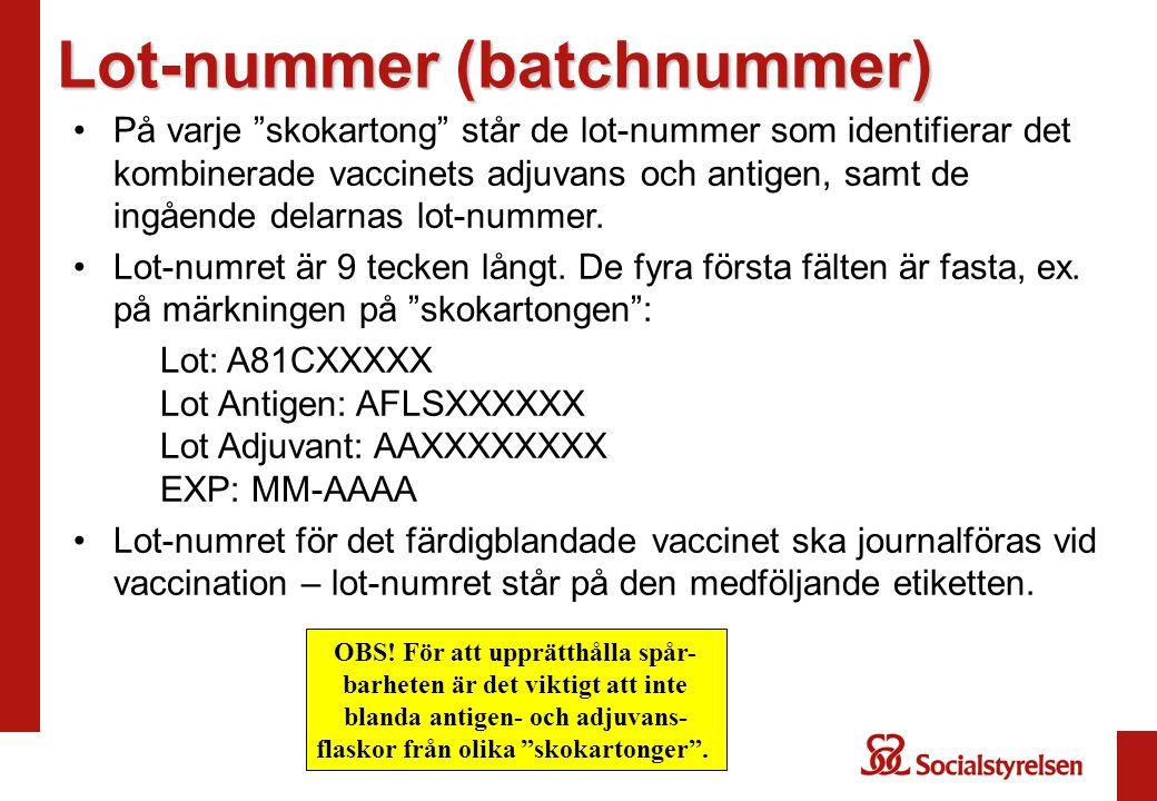 """Lot-nummer (batchnummer) På varje """"skokartong"""" står de lot-nummer som identifierar det kombinerade vaccinets adjuvans och antigen, samt de ingående de"""