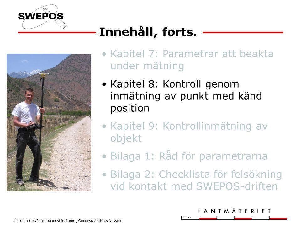 Lantmäteriet, Informationsförsörjning Geodesi, Andreas Nilsson Kapitel 7: Parametrar att beakta under mätning Kapitel 8: Kontroll genom inmätning av p