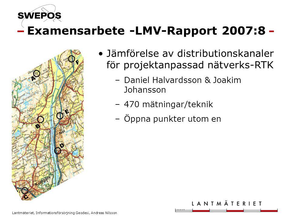 Lantmäteriet, Informationsförsörjning Geodesi, Andreas Nilsson Jämförelse av distributionskanaler för projektanpassad nätverks-RTK –Daniel Halvardsson