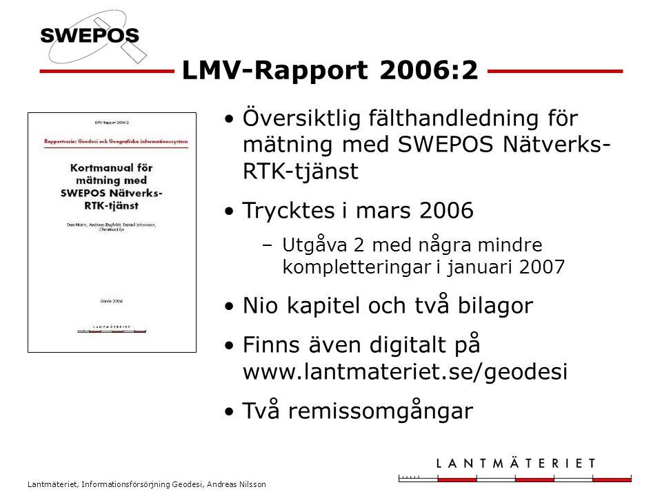 Lantmäteriet, Informationsförsörjning Geodesi, Andreas Nilsson 720 mätningar/teknik Skog (mest tall) Högre lyckandegrad för kombi- nationen GPS/GLONASS (88 %) än bara GPS (81 %) Likvärdig noggrannhet Examensarbete LMV-Rapport 2007:1