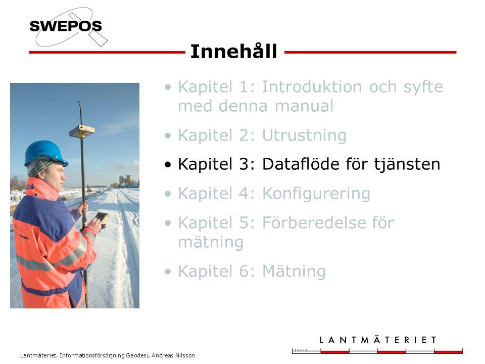Lantmäteriet, Informationsförsörjning Geodesi, Andreas Nilsson Kapitel 7: Parametrar att beakta under mätning Kapitel 8: Kontroll genom inmätning av punkt med känd position Kapitel 9: Kontrollinmätning av objekt Bilaga 1: Råd för parametrarna Bilaga 2: Checklista för felsökning vid kontakt med SWEPOS-driften Innehåll, forts.