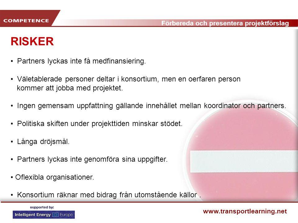 Förbereda och presentera projektförslag www.transportlearning.net STRATEGISCHE ENTSCHEIDUNGEN Koordination oder Partner Proposal selbst oder gemeinsam