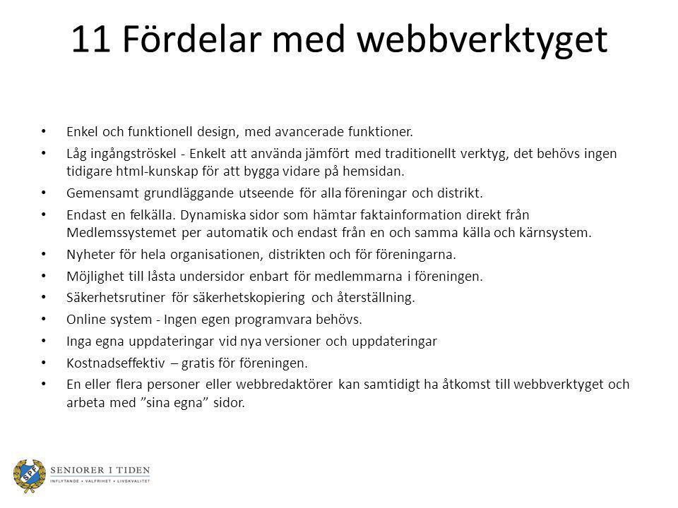 11 Fördelar med webbverktyget Enkel och funktionell design, med avancerade funktioner.
