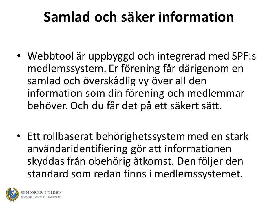 Samlad och säker information Webbtool är uppbyggd och integrerad med SPF:s medlemssystem.