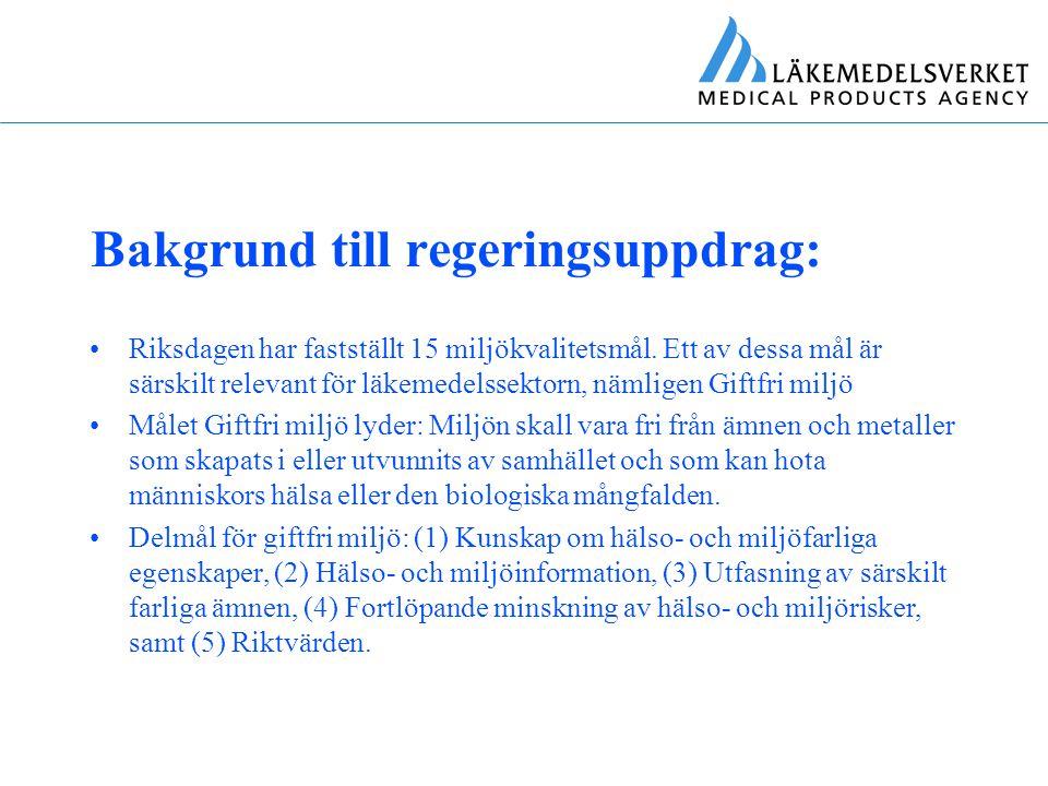 Bakgrund till regeringsuppdrag: Riksdagen har fastställt 15 miljökvalitetsmål. Ett av dessa mål är särskilt relevant för läkemedelssektorn, nämligen G