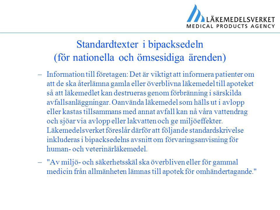 Standardtexter i bipacksedeln (för nationella och ömsesidiga ärenden) –Information till företagen: Det är viktigt att informera patienter om att de sk