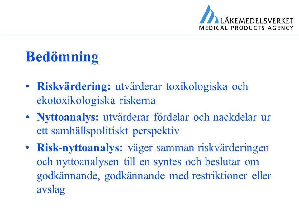 Bedömning Riskvärdering: utvärderar toxikologiska och ekotoxikologiska riskerna Nyttoanalys: utvärderar fördelar och nackdelar ur ett samhällspolitisk