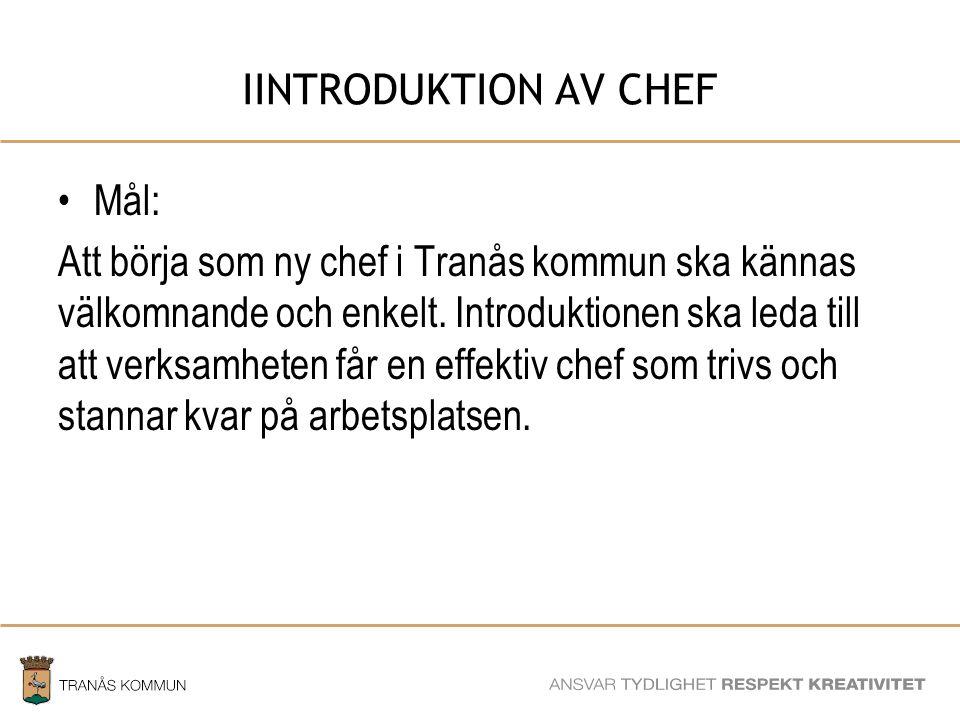 SAMHÄLLSBYGGNADSFÖRVALTNINGEN IINTRODUKTION AV CHEF Mål: Att börja som ny chef i Tranås kommun ska kännas välkomnande och enkelt.