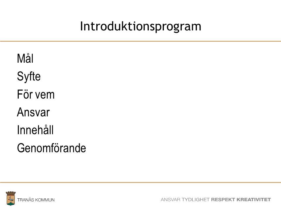 SAMHÄLLSBYGGNADSFÖRVALTNINGEN Introduktionsprogram Mål Syfte För vem Ansvar Innehåll Genomförande