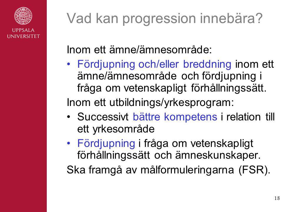 18 Vad kan progression innebära.