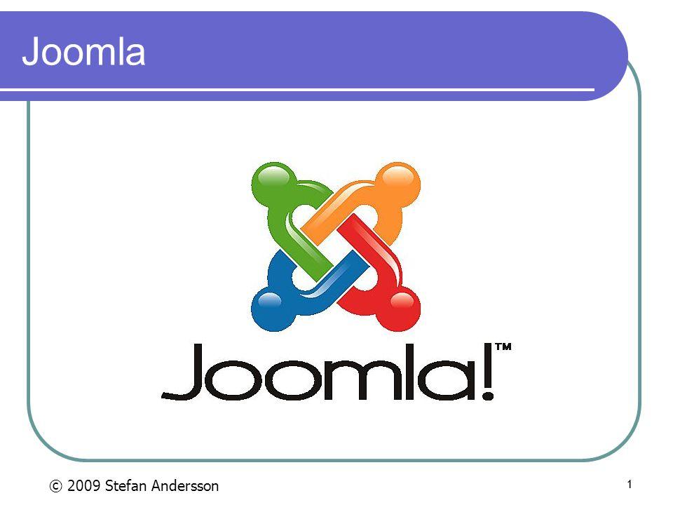 1 Joomla © 2009 Stefan Andersson 1