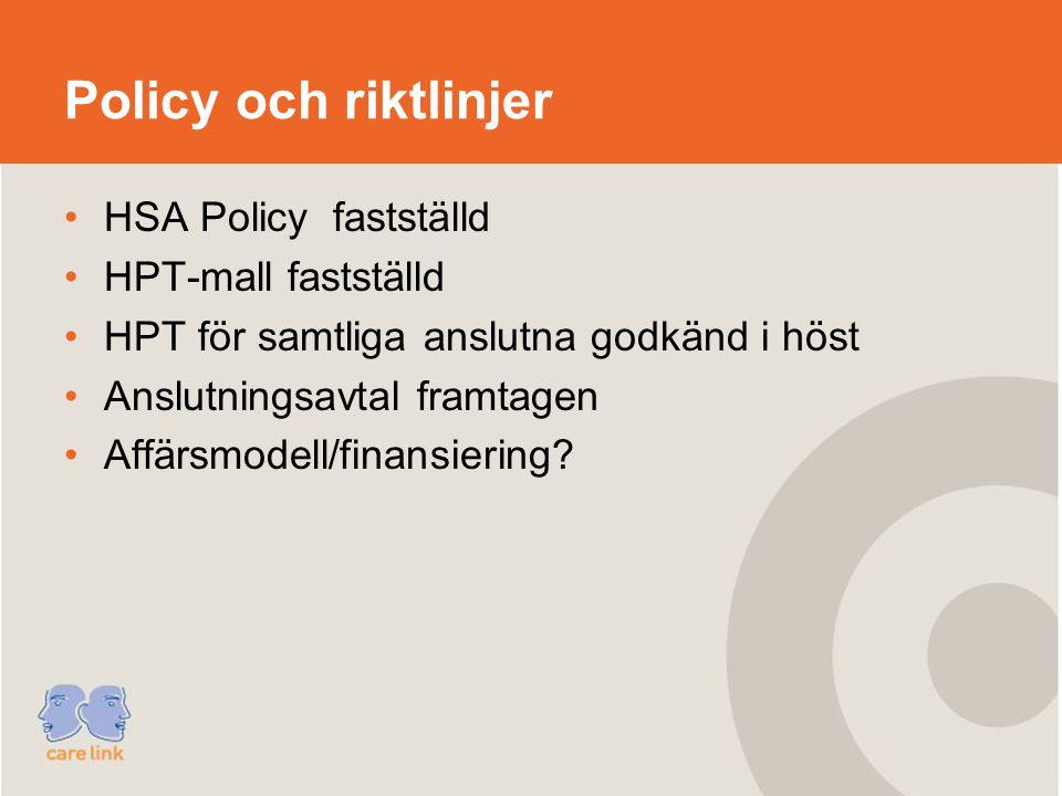 Policy och riktlinjer HSA Policy fastställd HPT-mall fastställd HPT för samtliga anslutna godkänd i höst Anslutningsavtal framtagen Affärsmodell/finansiering?