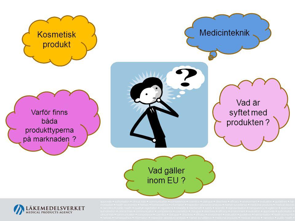 Medicinteknik Vad är syftet med produkten .Vad gäller inom EU .