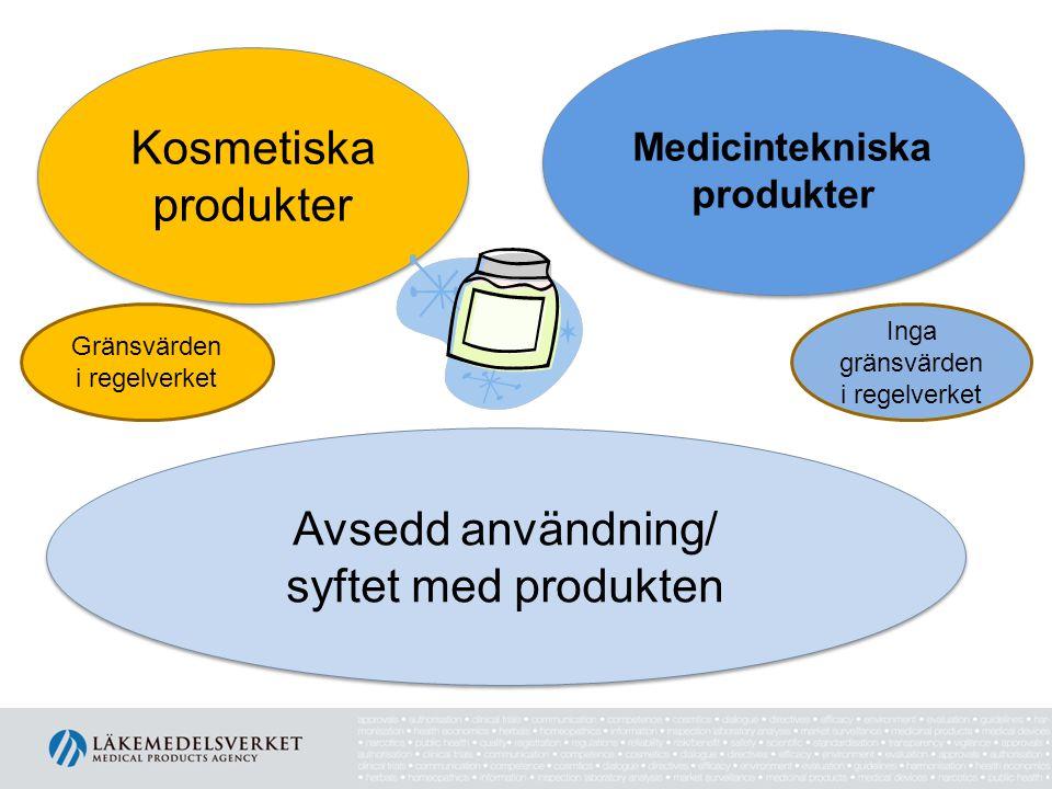 Avsedd användning/ syftet med produkten Avsedd användning/ syftet med produkten Kosmetiska produkter Medicintekniska produkter Gränsvärden i regelverket Inga gränsvärden i regelverket