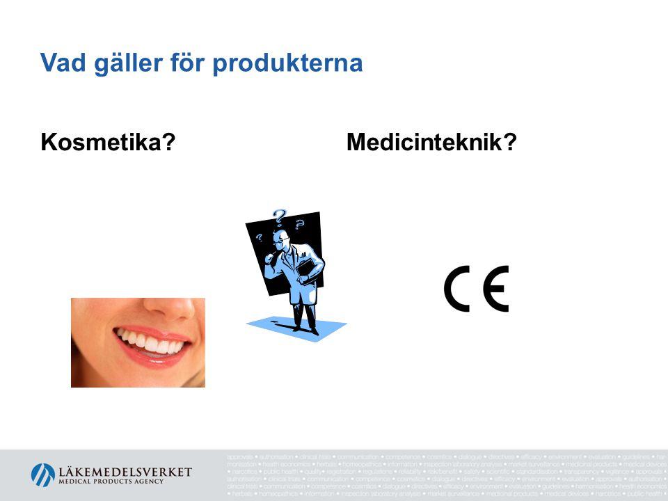 Kosmetika definition ämnen eller blandningar.....appliceras på tänder och slemhinnor i munhålan….