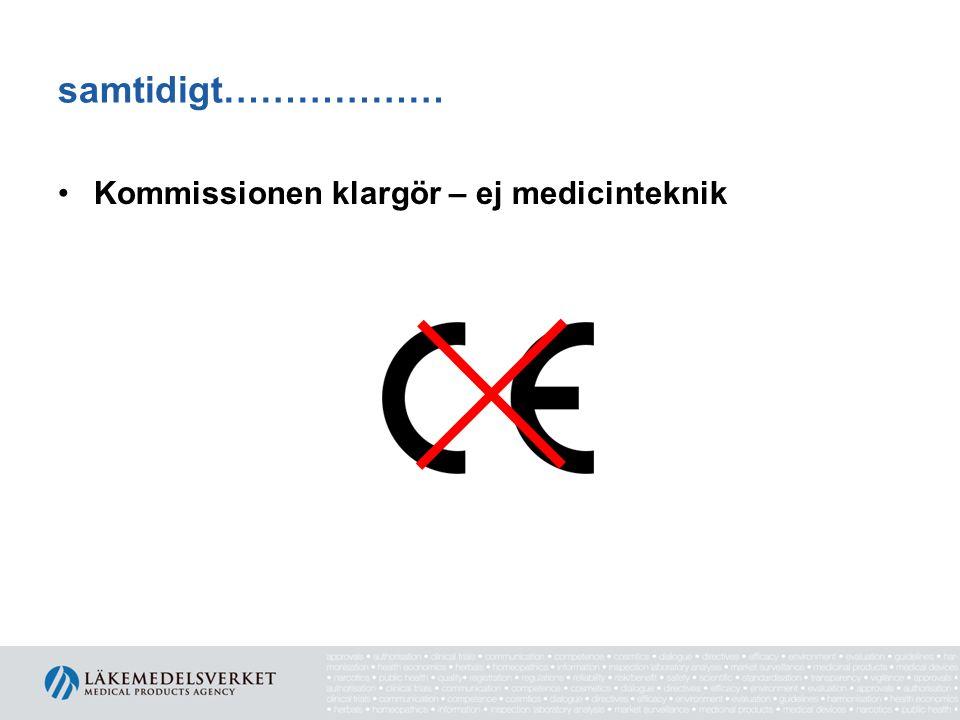 samtidigt……………… Kommissionen klargör – ej medicinteknik