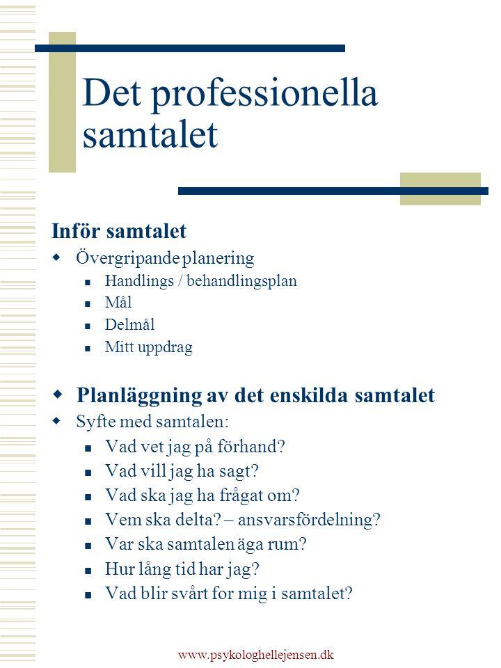 Det professionella samtalet Inför samtalet  Övergripande planering Handlings / behandlingsplan Mål Delmål Mitt uppdrag  Planläggning av det enskilda
