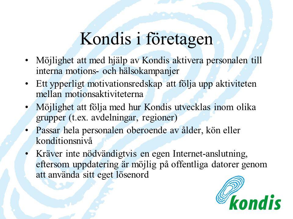 Kondis i företagen Möjlighet att med hjälp av Kondis aktivera personalen till interna motions- och hälsokampanjer Ett ypperligt motivationsredskap att följa upp aktiviteten mellan motionsaktiviteterna Möjlighet att följa med hur Kondis utvecklas inom olika grupper (t.ex.