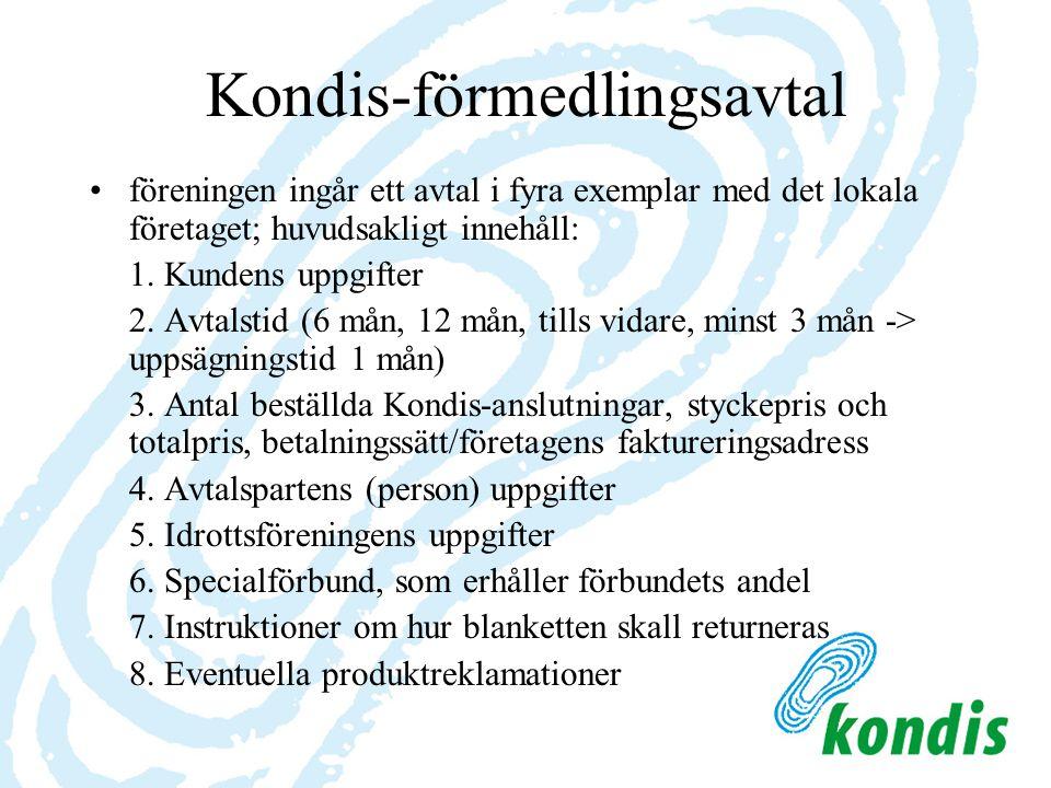 Kondis-förmedlingsavtal föreningen ingår ett avtal i fyra exemplar med det lokala företaget; huvudsakligt innehåll: 1. Kundens uppgifter 2. Avtalstid