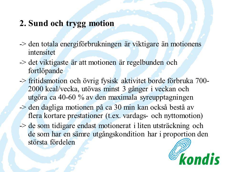 2. Sund och trygg motion -> den totala energiförbrukningen är viktigare än motionens intensitet -> det viktigaste är att motionen är regelbunden och f