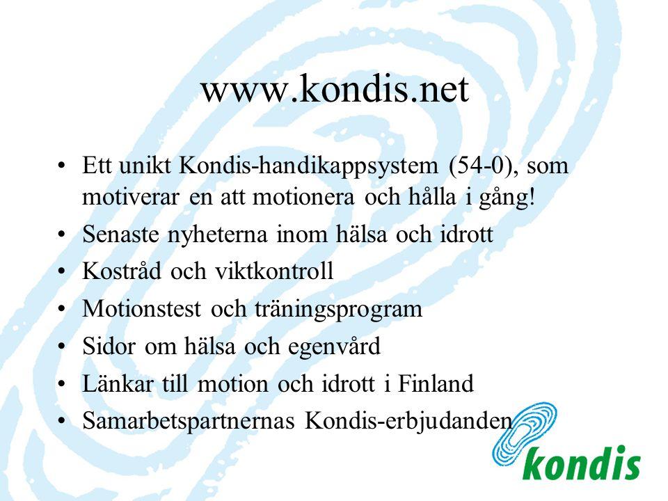 www.kondis.net Ett unikt Kondis-handikappsystem (54-0), som motiverar en att motionera och hålla i gång! Senaste nyheterna inom hälsa och idrott Kostr