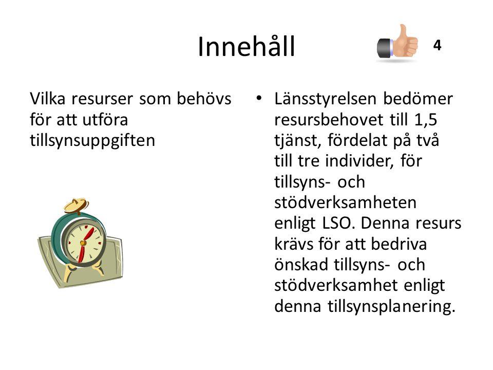Innehåll Vilka resurser som behövs för att utföra tillsynsuppgiften Länsstyrelsen bedömer resursbehovet till 1,5 tjänst, fördelat på två till tre individer, för tillsyns- och stödverksamheten enligt LSO.