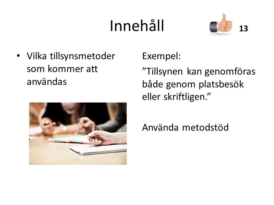 Innehåll Vilka kommuner som ska tillsynas När kommunerna ska tillsynas 1415 2015 2016 2017 2018