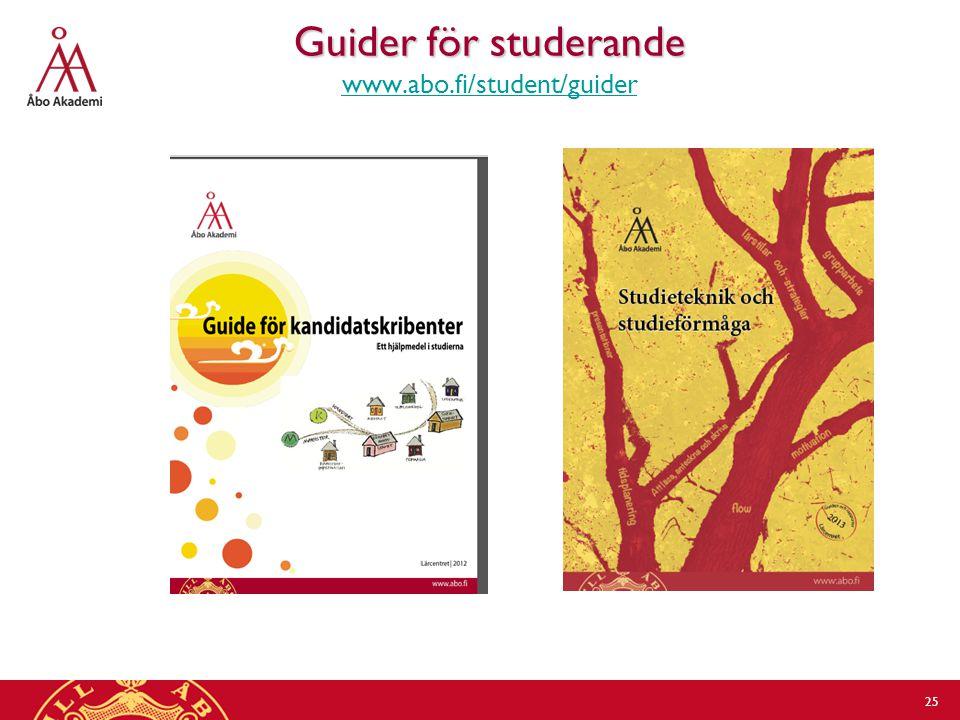 25 Guider för studerande www.abo.fi/student/guider