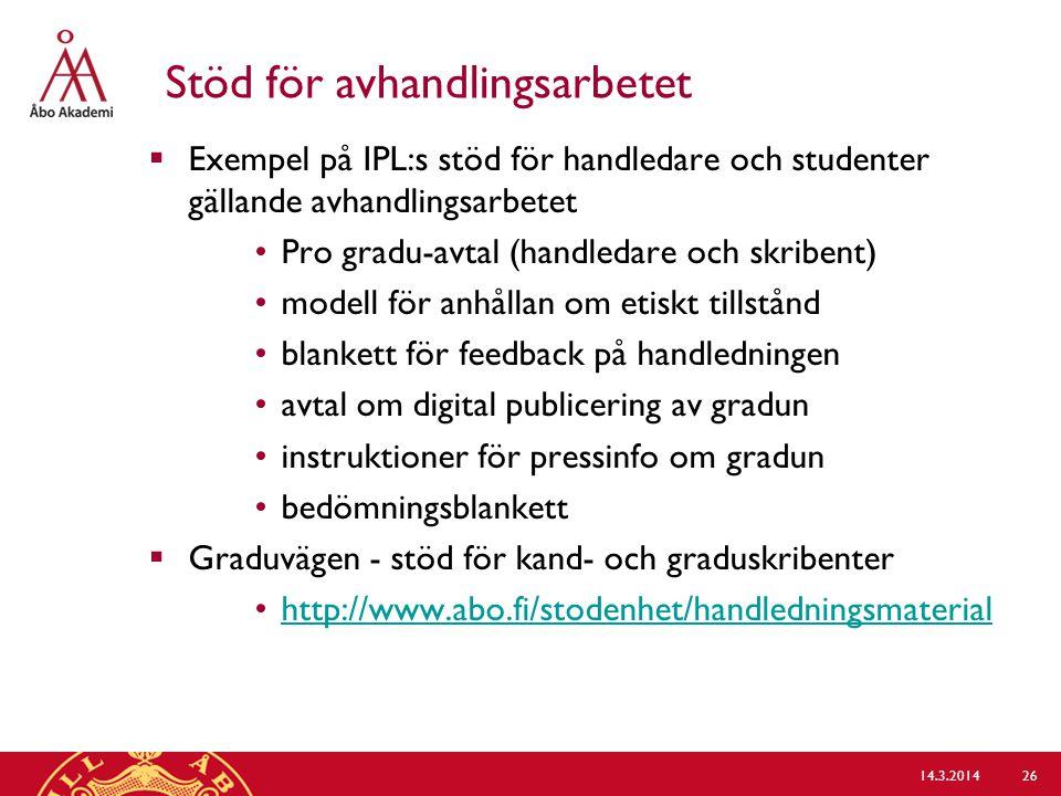 Stöd för avhandlingsarbetet  Exempel på IPL:s stöd för handledare och studenter gällande avhandlingsarbetet Pro gradu-avtal (handledare och skribent)